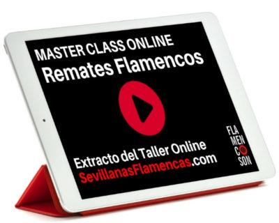 Master Class Online: Remates Finales Flamencos en las Sevillanas Flamencas