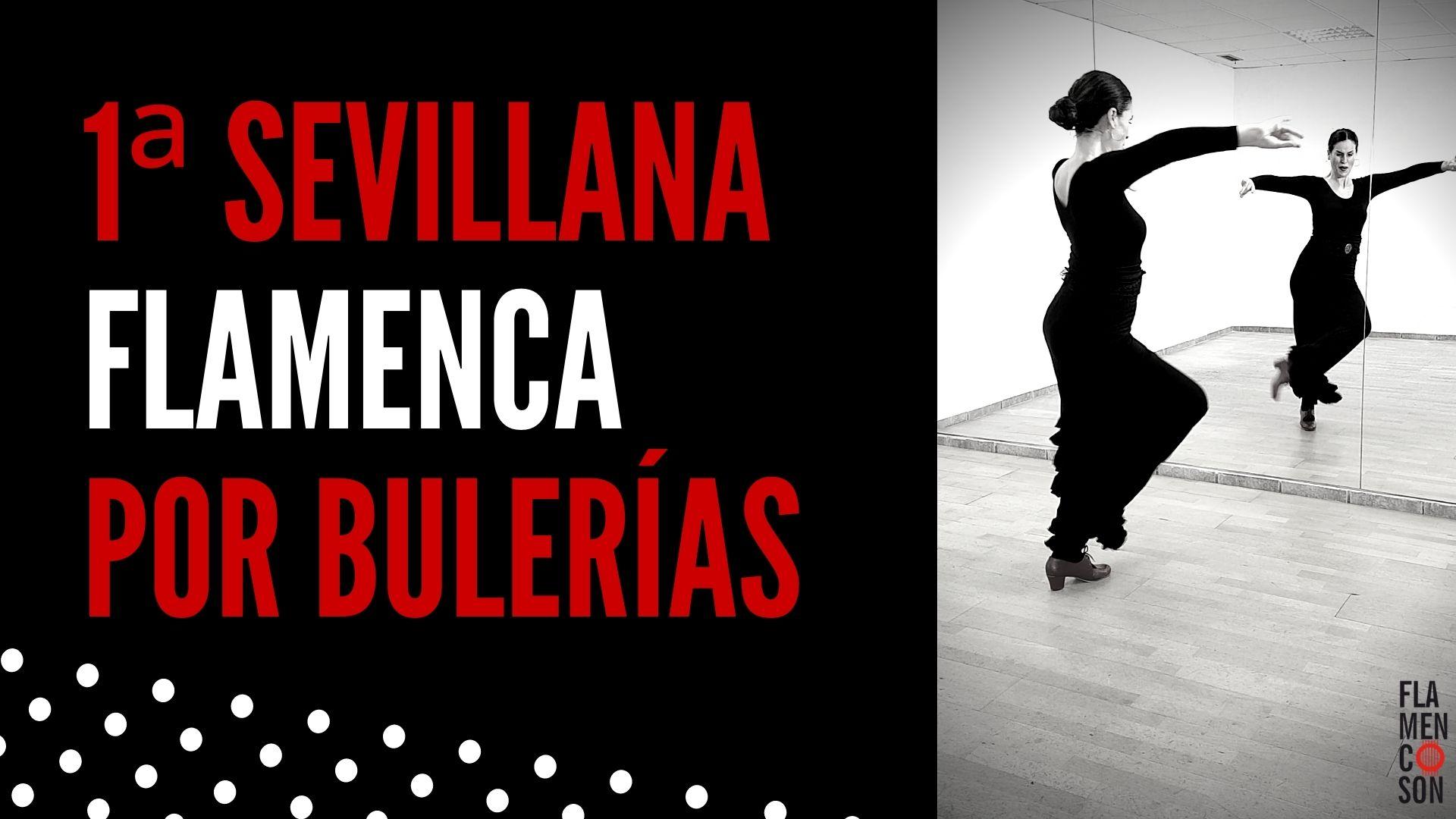 Aprender a Bailar la Primera Sevillana Flamenca por Bulerías