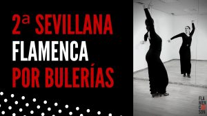 Aprender a Bailar la Segunda Sevillana Flamenca por Bulerías